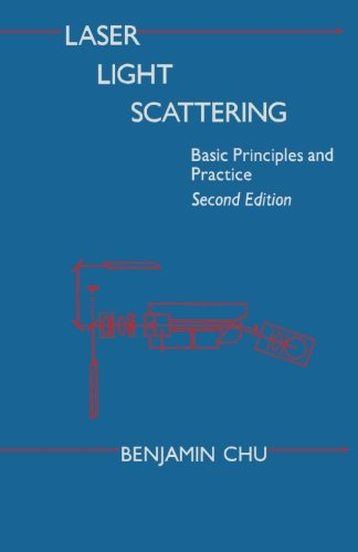 9780123941961: Laser Light Scattering, Second Edition: Basic Principles and Practice