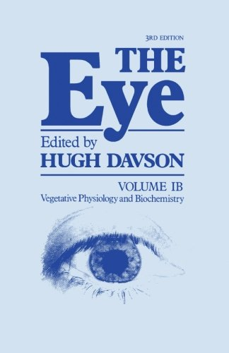 9780123942166: The Eye 3rd Edition, Volume IB: Vegetative Physiology and Biochemistry