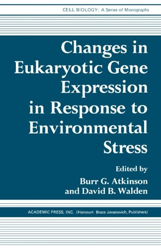 9780123942241: Changes in Eukaryotic Gene Expression in Response to Environmental Stress