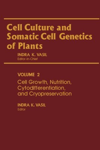 9780123942623: Cell Growth, Nutrition, Cytodifferentiation, and Cryopreservation: Volume 2