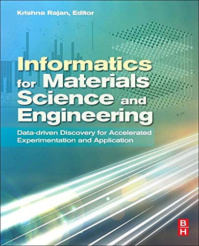 9780123943996: Informatics for Materials Science and Engineering: Data-driven Discovery for Accelerated Experimentation and Application