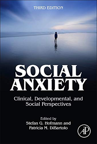 9780123944276: Social Anxiety: Clinical, Developmental, and Social Perspectives