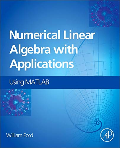 9780123944351: Numerical Linear Algebra with Applications: Using MATLAB