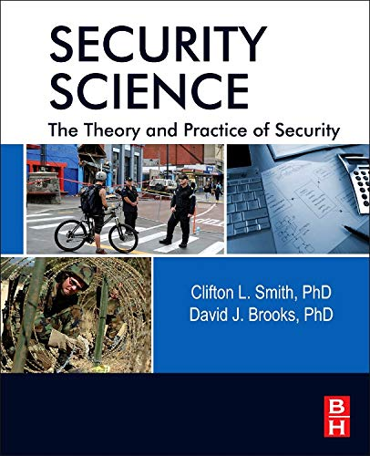 9780123944368: Security Science: The Theory and Practice of Security