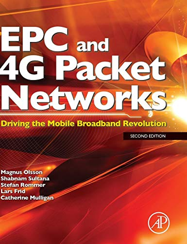 9780123945952: EPC and 4G Packet Networks, Second Edition: Driving the Mobile Broadband Revolution