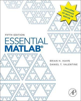 9780123946133: [Essential MATLAB for Engineers and Scientists] (By: Brian D. Hahn) [published: February, 2013]