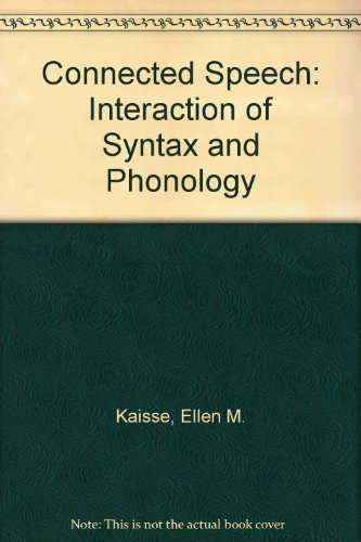 9780123947208: Connected Speech: Interaction of Syntax and Phonology