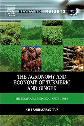 9780123948014: The Agronomy and Economy of Turmeric and Ginger: The Invaluable Medicinal Spice Crops (Elsevier Insights)