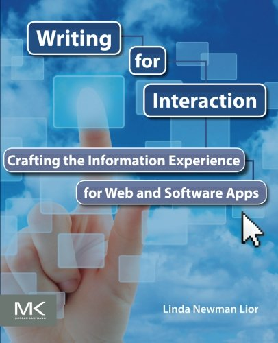 9780123948137: Writing for Interaction: Crafting the Information Experience for Web and Software Apps