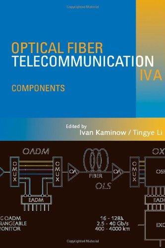 9780123951724: Optical Fiber Telecommunications IV-A, Volume A, Fourth Edition: Components (Optics and Photonics)