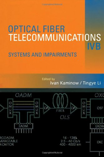 9780123951731: Optical Fiber Telecommunications IV-B, Volume B, Fourth Edition: Systems and Impairments (Optics and Photonics) (v. IV)