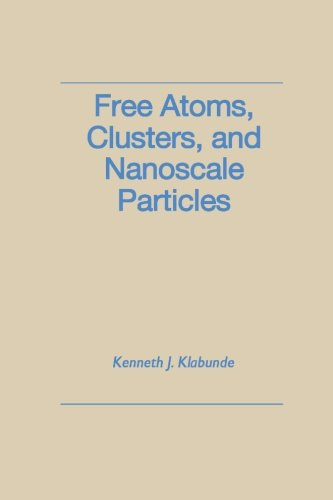 9780123957979: Free Atoms, Clusters, And Nanoscale Particles