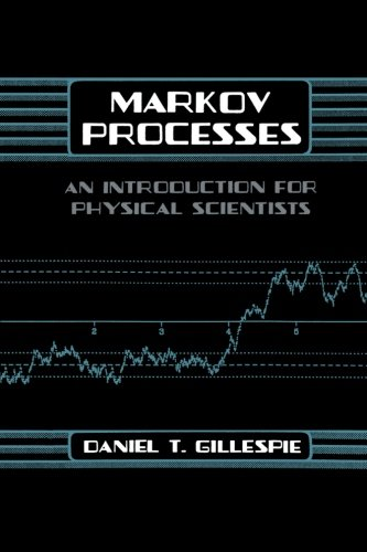 9780123958181: Markov Processes: An Introduction For Physical Scientists