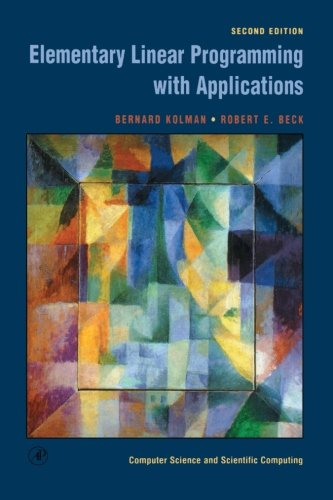 Elementary Linear Programming With Applications (0123958245) by Bernard Kolman