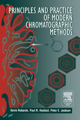 9780123958372: Principles And Practice Of Modern Chromatographic Methods
