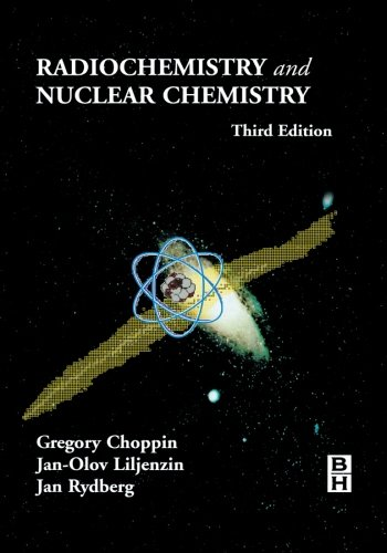 9780123958464: Radiochemistry And Nuclear Chemistry