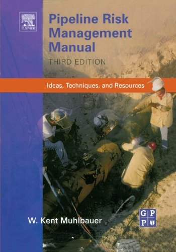 9780123958525: Pipeline Risk Management Manual: Ideas, Techniques, And Resources