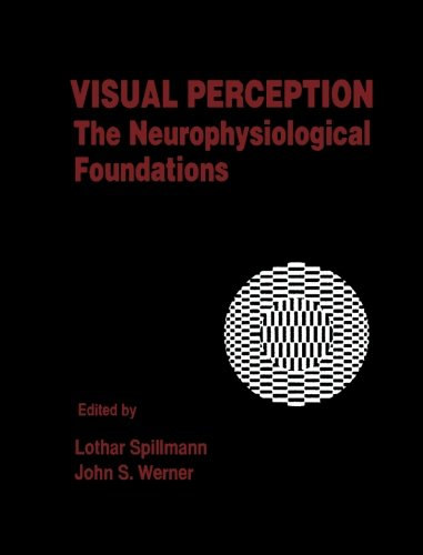 9780123959096: Visual Perception: The Neurophysiological Foundations