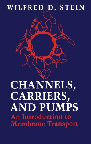 9780123959102: Channels, Carriers, and Pumps: An Introduction to Membrane Transport