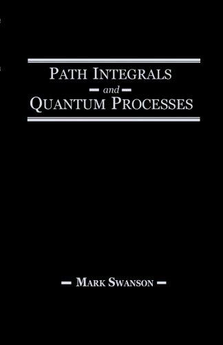 9780123959119: Path Integrals and Quantum Processes