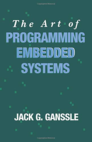 9780123959560: The Art of Programming Embedded Systems