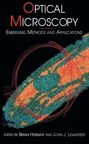9780123959591: Optical Microscopy: Emerging Methods and Applications