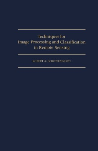 9780123959775: Techniques for Image Processing and Classifications in Remote Sensing