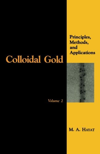 9780123960320: Colloidal Gold, Volume 2: Principles, Methods, and Applications