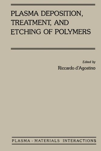 9780123960443: Plasma Deposition, Treatment, and Etching of Polymers: The Treatment and Etching of Polymers
