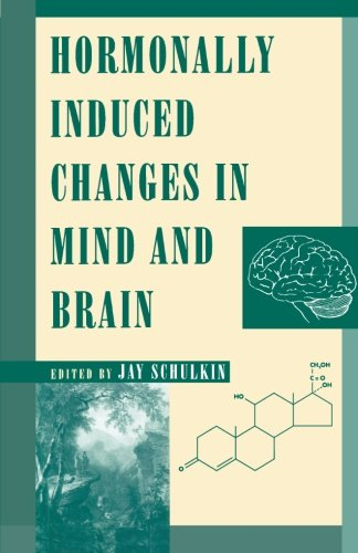 9780123960528: Hormonally Induced Changes to the Mind and Brain