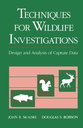 9780123960535: Techniques in Wildlife Investigations: Design and Analysis of Capture Data