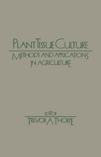 9780123960894: Plant Tissue Culture: Methods and Application in Agriculture