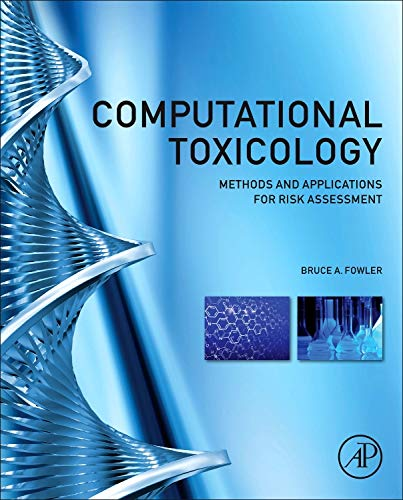 9780123964618: Computational Toxicology: Methods and Applications for Risk Assessment