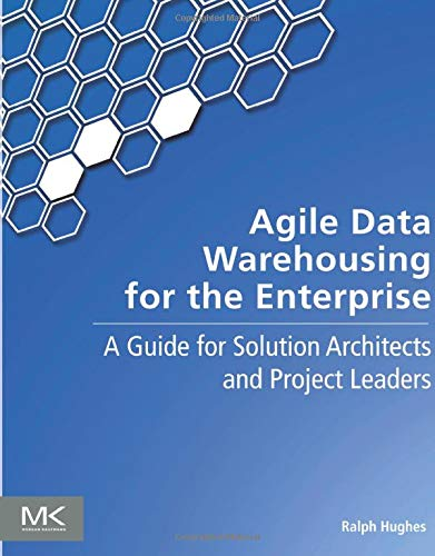 9780123964649: Agile Data Warehousing for the Enterprise: A Guide for Solution Architects and Project Leaders