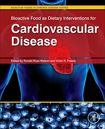 9780123964854: Bioactive Food as Dietary Interventions for Cardiovascular Disease: Bioactive Foods in Chronic Disease States