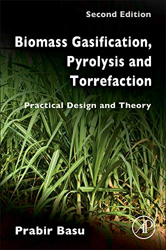 9780123964885: Biomass Gasification, Pyrolysis and Torrefaction: Practical Design and Theory