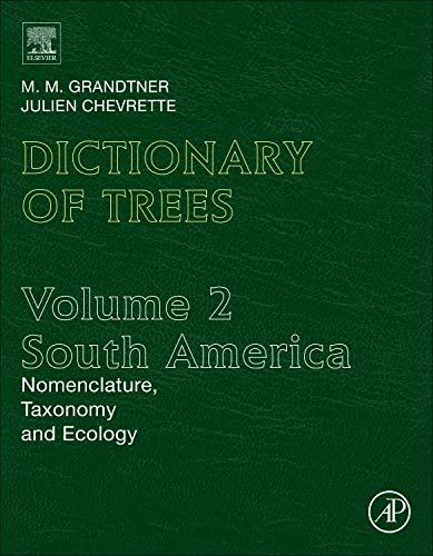 9780123964908: Dictionary of Trees South American Volume 2: Nomenclature, Taxonomy and Ecology (Elsevier's Dictionary of Trees)