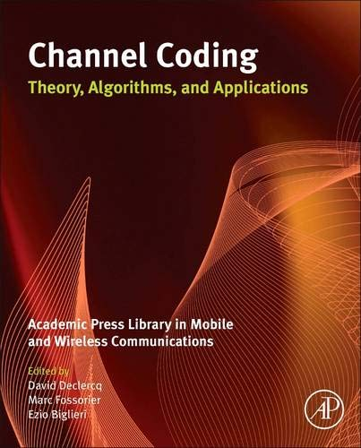 9780123964991: Channel Coding: Theory, Algorithms, and Applications: Academic Press Library in Mobile and Wireless Communications