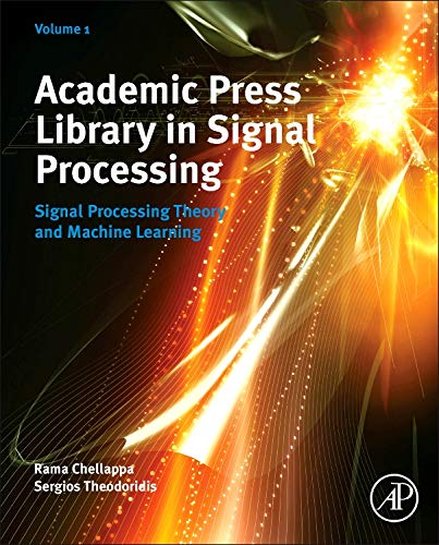 9780123965028: Academic Press' Library in Signal Processing: Signal Processing Theory, Speech and Acoustic Processing, and Machine Learning Volume 1: Signal ... and Speech Processing, and Machine Learning