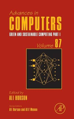 9780123965288: Green and Sustainable Computing: Part I, Volume 87 (Advances in Computers)