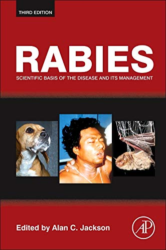 9780123965479: Rabies: Scientific Basis of the Disease and Its Management