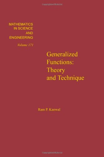9780123965608: Generalized functions : theory and technique, Volume 171 (Mathematics in Science and Engineering)