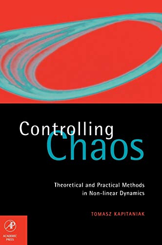 9780123968401: Controlling Chaos: Theoretical and Practical Methods in Non-linear Dynamics (International Geophysics Series; 63)