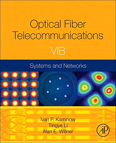 9780123969606: Optical Fiber Telecommunications Volume VIB, Sixth Edition: Systems and Networks (Optics and Photonics)