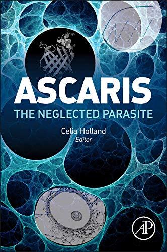 9780123969781: Ascaris: The Neglected Parasite