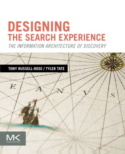 9780123969811: Designing the Search Experience: The Information Architecture of Discovery