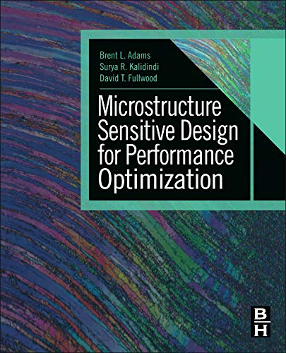 9780123969897: Microstructure Sensitive Design for Performance Optimization