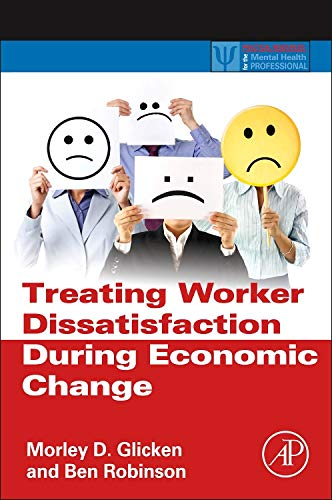 9780123970060: Treating Worker Dissatisfaction During Economic Change (Practical Resources for the Mental Health Professional)