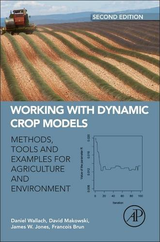 9780123970084: Working with Dynamic Crop Models: Methods, Tools and Examples for Agriculture and Environment