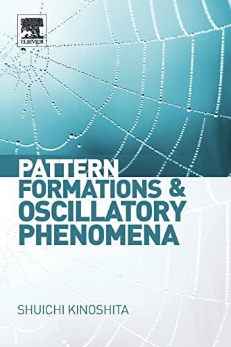 9780123970145: Pattern Formations and Oscillatory Phenomena